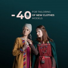 - 40% for tailoring of new clothes models!